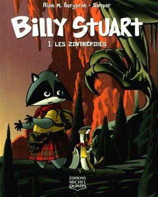 Les Zintrépides (Billy Stuart, #1)  by  Alain M. Bergeron