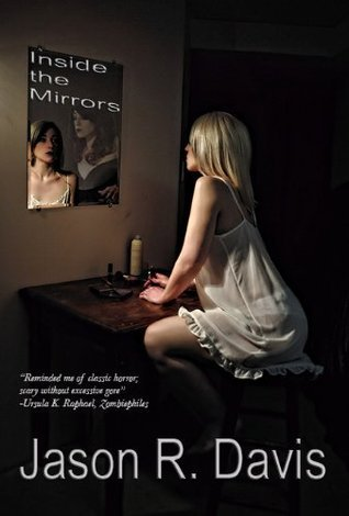 Inside the Mirrors  by  Jason Davis