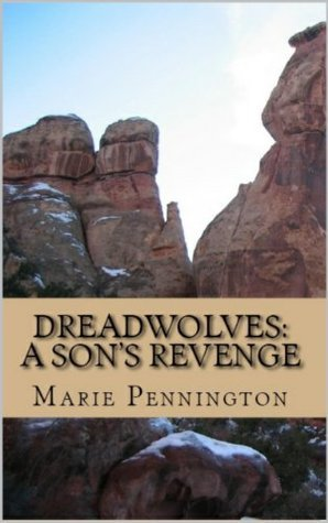 Dreadwolves: A Sons Revenge (Dreadwolf Series)  by  Marie Pennington