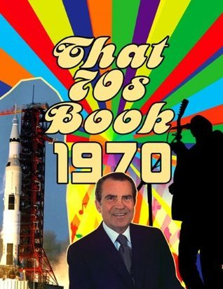 That 70s Book: 1970 (The Birthday Books)  by  The Birthday Guys