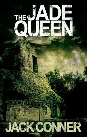 The Jade Queen: a Lynchmort James Adventure  by  Jack Conner