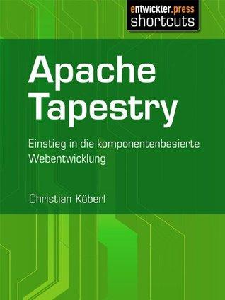 Apache Tapestry - Einstieg in die komponentenorientierte Webentwicklung Christian Köberl
