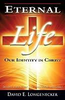 Vida Eterna Nuestra Identidad En Cristo David E. Longenecker