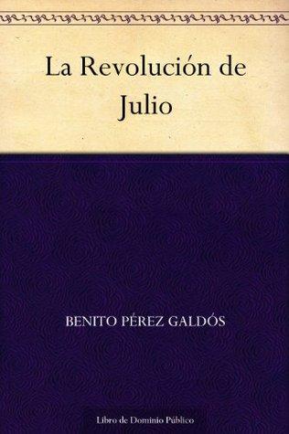 La Revolución de Julio  by  Benito Pérez Galdós