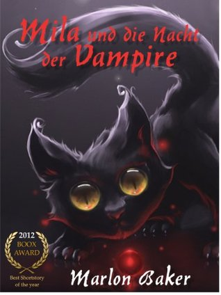 Mila und die Nacht der Vampire (Kurzgeschichten für den Kindle) Marlon Baker
