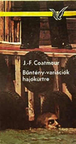 Bűntény-variációk hajókürtre [Albatrosz könyvek]  by  Jean-François Coatmeur