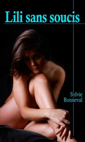 Lili sans soucis (Elle et Lui)  by  Sylvie Bonneval