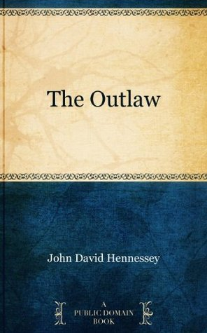 The Outlaw John David Hennessey