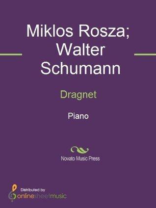 Dragnet  by  Miklos Rosza