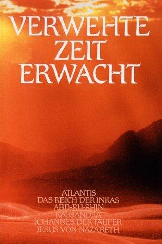 Verwehte Zeit erwacht, Band II Stiftung Gralsbotschaft