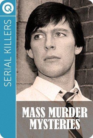 Serial Killers : Mass Murder Mysteries  by  QUIK ebooks