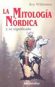 La mitología nórdica y su significado Roy Wilkinson