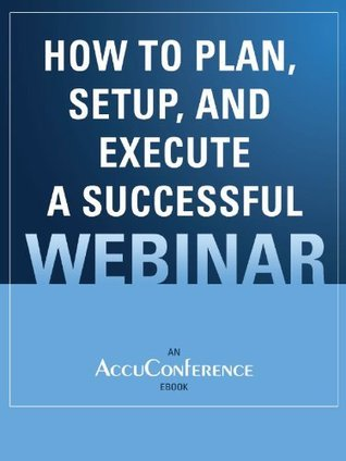 How to Plan, Setup, and Execute a Successful Webinar AccuConference