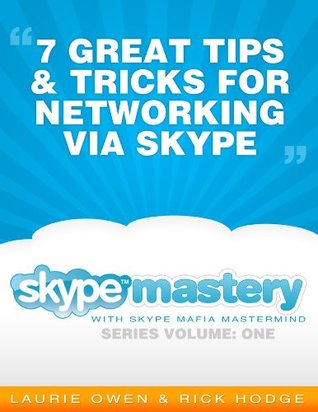 Networking Via Skype: 7 Great Tips and Tricks  by  Laurie Owen