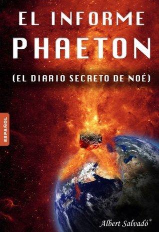 El informe Phaeton: (El diario secreto de Noé) Albert Salvadó
