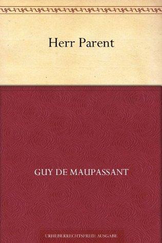 Herr Parent Guy de Maupassant