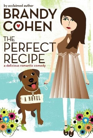 The Perfect Recipe  by  Brandy Cohen