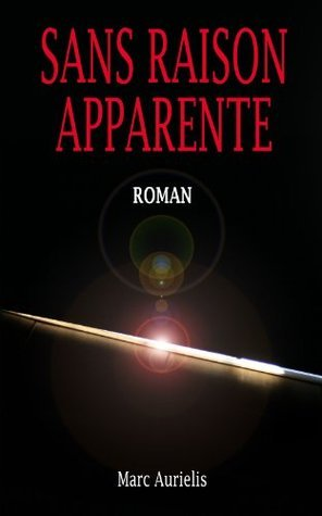 Sans raison apparente  by  Marc Aurielis