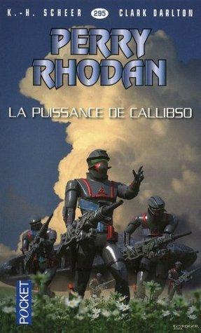 Perry Rhodan n°295 - La puissance de Callibso  by  Clark Darlton