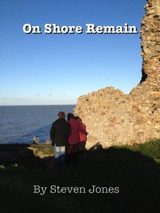 On Shore Remain  by  Steven Jones