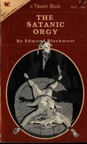 The Satanic Orgy Lord Edmund Blackmoor