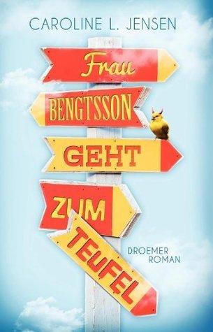 Frau Bengtsson geht zum Teufel  by  Caroline L. Jensen