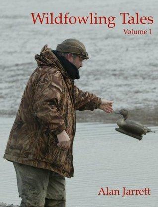 WILDFOWLING TALES - Volume 1  by  Alan Jarrett