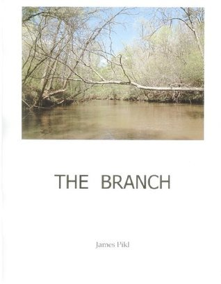 The Branch  by  James Pikl