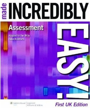 Assessment Made Incredibly Easy (Incredibly Easy! Series®)  by  Helen Rushforth
