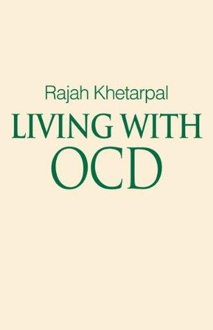 Living with Ocd Rajah Khetarpal