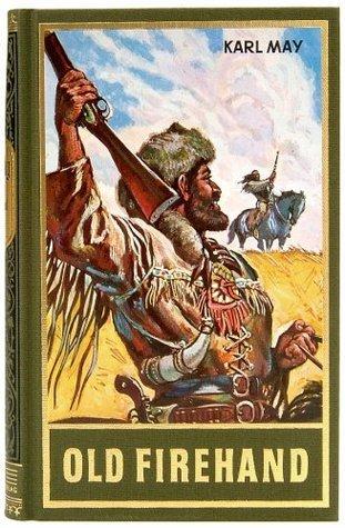 Old Firehand: und andere Erzählungen, Band 71 der Gesammelten Werke: Bd. 71 (Karl Mays Gesammelte Werke)  by  Karl May