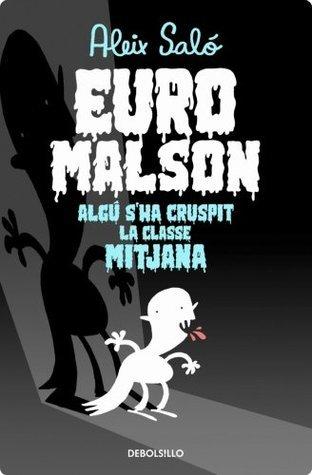 Euromalson (KF8): Algú sha cruspit la classe mitjana (Catalan Edition)  by  Aleix Saló