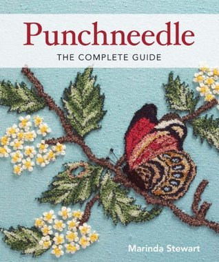Punchneedle The Complete Guide  by  Marinda Stewart