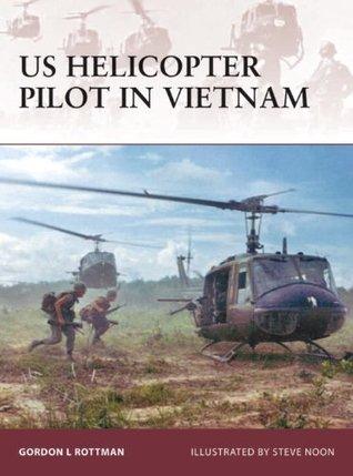 US Helicopter Pilot in Vietnam Gordon L. Rottman