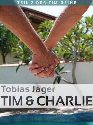 Tim und Charlie (Tim: Teil 2) (German Edition) Tobias Jäger
