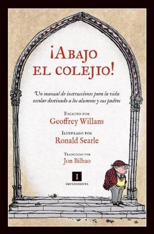 ¡Abajo el colejio! (Impedimenta)  by  Geoffrey Willans