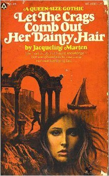 Let the Crags Comb Out Her Dainty Hair Jacqueline Marten