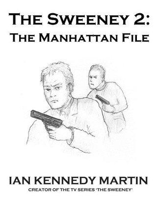 The Sweeney 2: The Manhattan File  by  Ian Kennedy-Martin