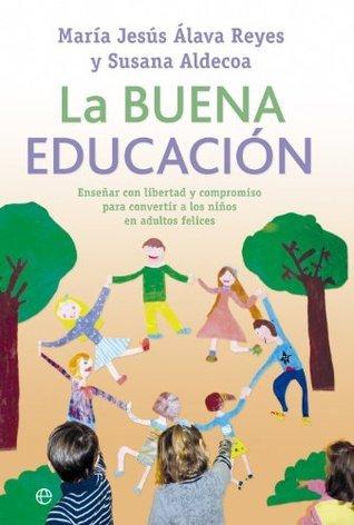 La buena educación (Psicología)  by  María Jesús Álava Reyes