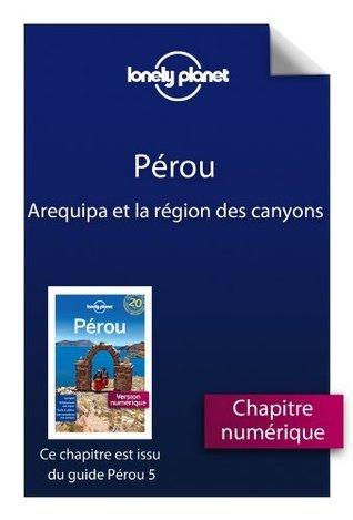 Pérou 5 - Arequipa et la région des canyons  by  Lonely Planet
