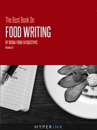 The Best Book On Food Writing  by  Debra from eatquestnyc