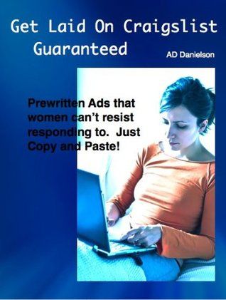 How To Get Laid on Craigslist- Just Post These M4W Ads! AD Danielson