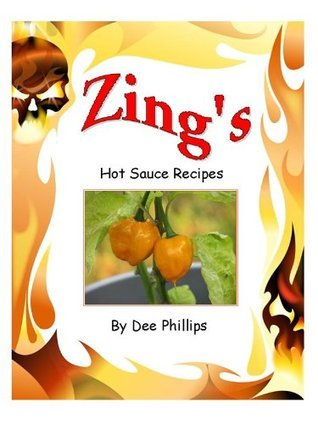 Zings Hot Sauce Recipes Dee Phillips