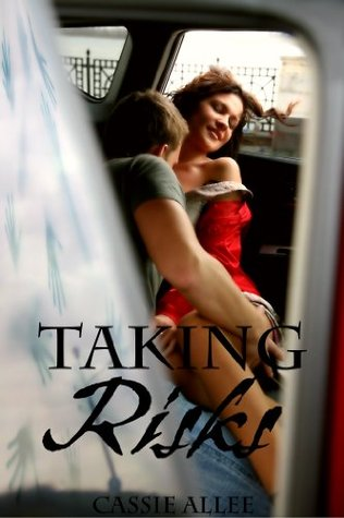 Taking Risks  by  Cassie Allee