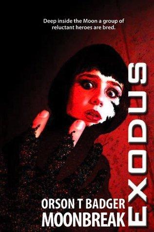 Exodus: Moonbreak (Exodus Series Book 3)  by  Orson T Badger