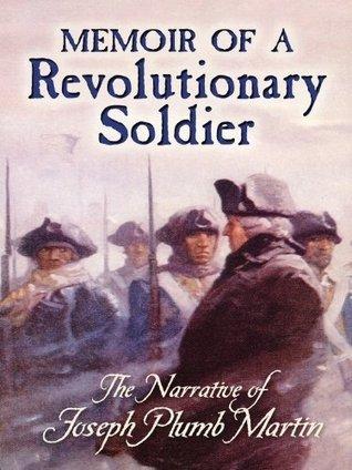 Memoir of a Revolutionary Soldier: The Narrative of Joseph Plumb Martin (Dover Books on Americana) Joseph Plumb Martin