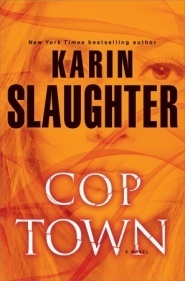 Cop Town: A Novel  by  Karin Slaughter