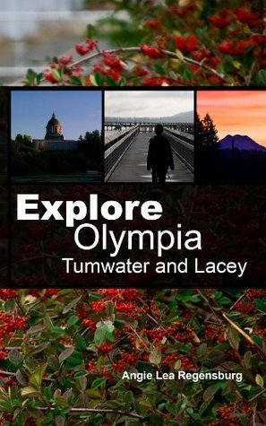 Explore Olympia Tumwater and Lacey Angie Regensburg
