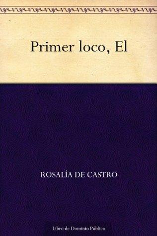 Primer loco, El Rosalía de Castro
