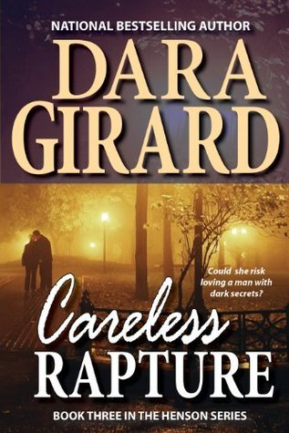 Careless Rapture (Book 3 in Henson Series)  by  Dara Girard